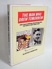 The Man Who Drew Tomorrow, Dan Dare/Frank Hamspon, Alistair Crompton Hardback
