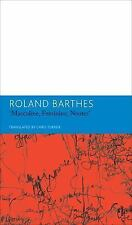 MASCULINE, FEMININE, NEUTER AND OTHER WRITINGS ON LITERATURE - BARTHES, ROLAND/