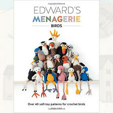 Edward's Menagerie: Birds: Over 40 soft toy patterns Book By Kerry Lord, NEW