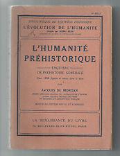 JACQUES DE MORGAN L'HUMANITÉ PRÉHISTORIQUE 1924 LA RENAISSANCE DU LIVRE