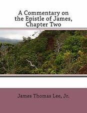 A Commentary on the Epistle of James, Chapter Two by James Lee (2013,...
