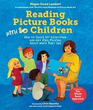 Reading Picture Books with Children: How to Shake Up Storytime and Get Kids Talk