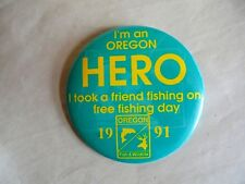 Vintage 1991 Oregon Fish & Wildlife Hero I Took A Friend Fishing Pinback Button