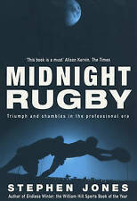 Midnight Rugby: Triumph and Shambles in the Professional Era by Stephen Jones...