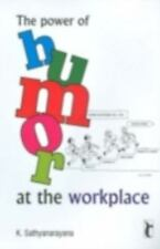 The Power of Humor at the Workplace (Response Books) by Sathyanarayana, K