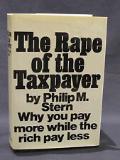 The Rape of the Taxpayer by Philip M. Stern ~ 1973, Hardcover Excellent