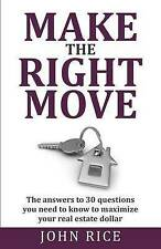 Make the Right Move: The answers to 30 questions you need to know to maximize yo