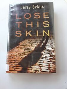 Lose This Skin by Jerry Sykes Hardcover Library Copy