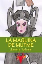 La Máquina de Mutmé : La Maquina de Mutme by Jaume Talens (2016, Paperback)