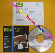 CD HOWLIN' WOLF London Sessions 1992 Italy BLUES BLU-CD 3012 no lp mc dvd (CS62)