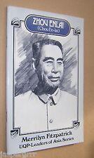 ZHOU ENLAI. BIOGRAPHY. MERRILYN FITZPATRICK. 1984. LEADERS OF ASIA SERIES