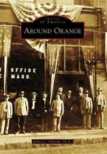 Images of America: Around Orange by Robert J. Tuholski (2006, Paperback)