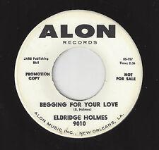 ♫ELDRIDGE HOLMES Begging For Your Love/Sooner You Realize Alon 9010 R&B SOUL♫