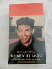 His Bright Light : The Story of Nick Traina by Danielle Steel (1998,...