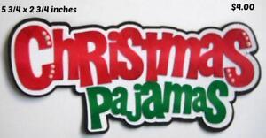 CHRISTMAS PAJAMAS TITLE  3D die cut scrapbook premade paper piecing by  Rhonda