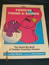 Theme-A-Saurus: Toddler : The Great Big Book of Toddler Teaching Themes