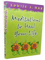 Louise L. Hay MEDITATIONS TO HEAL YOUR LIFE Hay House Lifestyles 1st Edition 1st