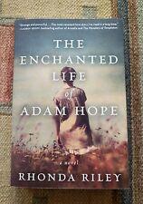 The Enchanted Life of Adam Hope: A Novel by Rhonda Riley - Deckle Edge SC, 2013