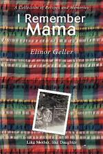 I Remember Mama A Collection of Recipes & Memories/ Elinor Geller/JEWISH RECIPES