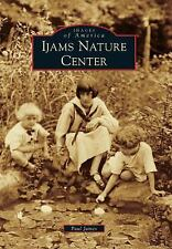Images of America: Ijams Nature Center by Paul James (2010, Paperback)