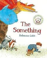 The Something by Rebecca Cobb (Paperback, 2015) I117