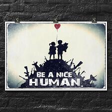 BANKSY: Be A Nice Human   Urban Art   Poster   Humanity   Wall Decor   Dorm Life