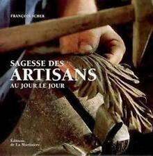 Sagesse des artisans au jour le jour - François Icher - De la Martinière 2006