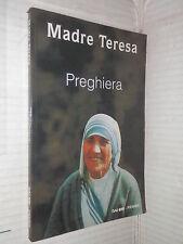 PREGHIERA Madre Teresa Rai Eri Piemme 1992 religione saggistica libro di