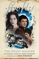 Firefly - The Ghost Machine (Firefly) by James Lovegrove