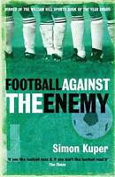 Football Against The Enemy by Simon Kuper | Paperback Book | 9780752848778 | NEW