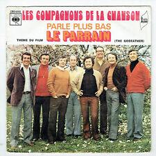 """LES COMPAGNONS CHANSON Vinyle 45T 7"""" PARLE PLUS BAS Film LE PARRAIN - CBS 8385"""
