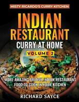 Indian Restaurant Curry at Home Volume 2: Misty Ricardo's Curry Kitchen by Richa