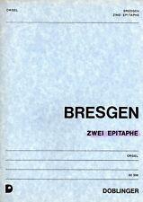 Cesar Bresgen 1917 - 1988  Zwei Epitaphe für Orgel