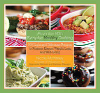 Prevention RD's Everyday Healthy Cooking: 100 Light and Delicious Recipes to Pro