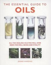 The Essential Guide to Oils : All the Healing Oils You Will Ever Need for...