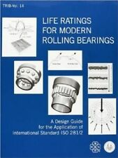 Life Ratings for Modern Rolling Bearings: A Design Guide for the Application of