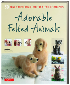 Adorable Felted Animals 30 Easy Needle Felted Pals by Gakken (Paperback)