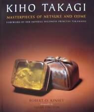 LIVRE/BOOK : Kiho Takagi - Masterpieces of Netsuke and Ojime