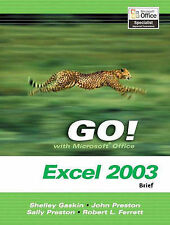 Go! with Microsoft Office Excel 2003: Brief Edition by