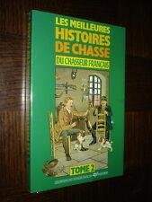 LES MEILLEURES HISTOIRES DE CHASSE DU CHASSEUR FRANÇAIS - Tome 2 - 1990