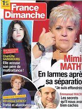 FRANCE DIMANCHE N° 3690--MIMIE MATHY/CHARLOTTE GAINSBOURG/GENEST/MACRON SECRETS
