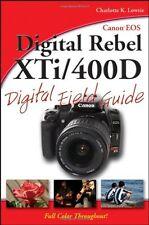 Canon EOS Digital Rebel XTi / 400D Digital Field Guide by Charlotte K. Lowrie