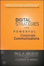 Digital Strategies for Powerful Corporate Communications Argenti, Paul A., Barn