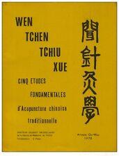 RARE Wen tchen Tchiu Xue . 5 études fondamentales d'acupuncture chinoise
