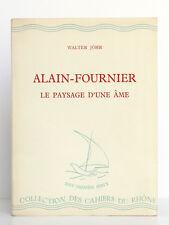 Alain-Fournier Le paysage d'une âme, Walter JÖHR. Les Cahiers du Rhône n°61 1945