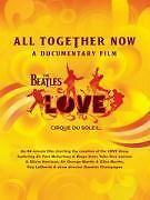 BEATLES-CIRQUE DU SOLEIL - ALL TOGETHER NOW (LOVE)-A DOCU