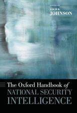 The Oxford Handbook of National Security Intelligence (Oxford Handbooks), , Very