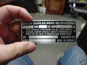 Daimler - Benz Mercedes Data Plate Acid Etched German built cars