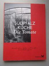 Südpfalz Küche Die Tomate Heimat Leben Kochen Genießen Entdeckungsreise