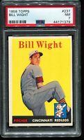 1958 Topps Baseball #237 BILL WRIGHT Cincinnati Redlegs  PSA 7 NM